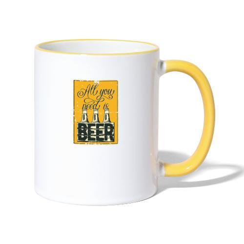 All you need is Beer - Tasse zweifarbig