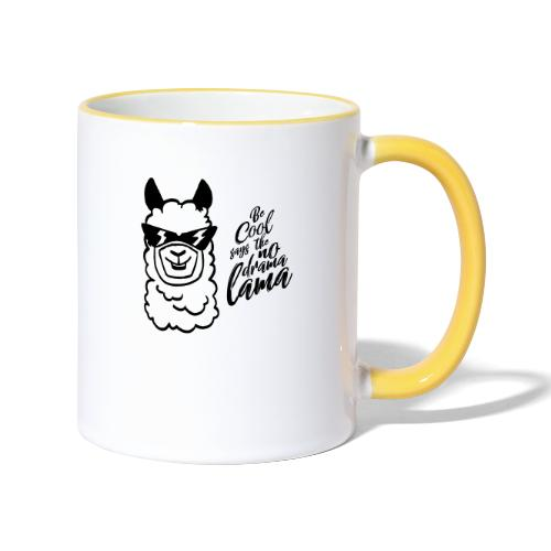 be cool says to the no drama lama - Tasse zweifarbig
