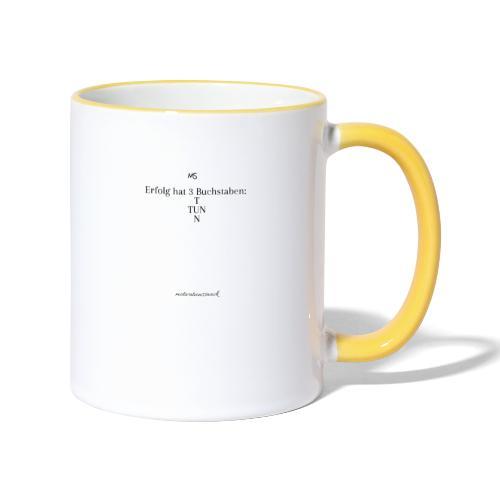 Erfolg hat 3 Buchstaben - Tasse zweifarbig