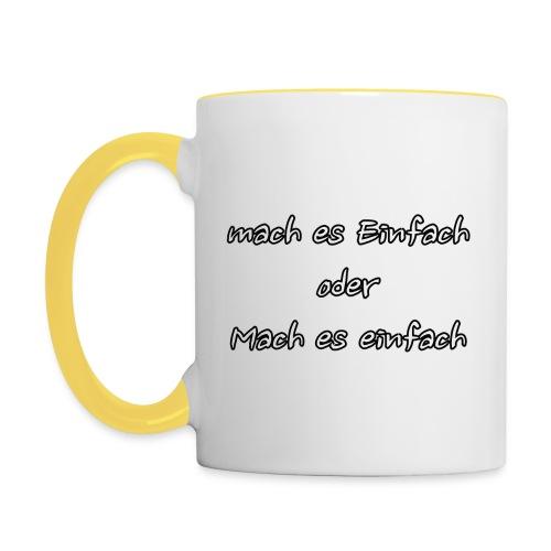 mach es Einfach oder Mach es einfach - Tasse zweifarbig