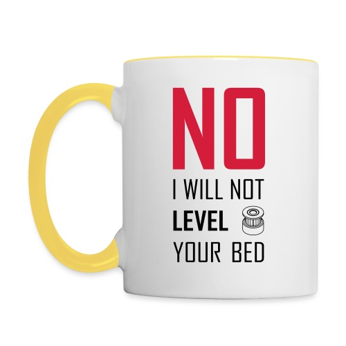 No I will not level your bed (vertical) - Contrasting Mug