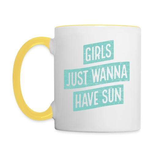 Girls just wanna have sun – Geschenkidee für Sie - Tasse zweifarbig