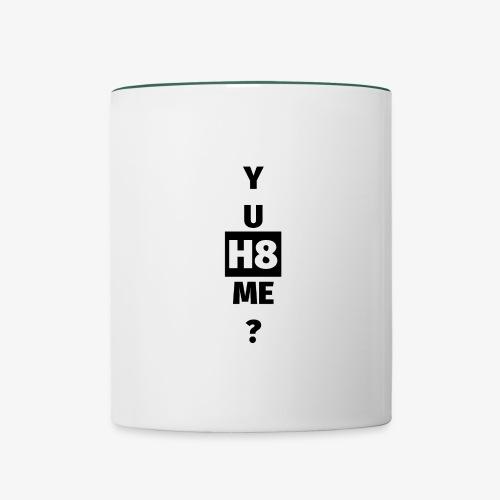YU H8 ME dark - Contrasting Mug