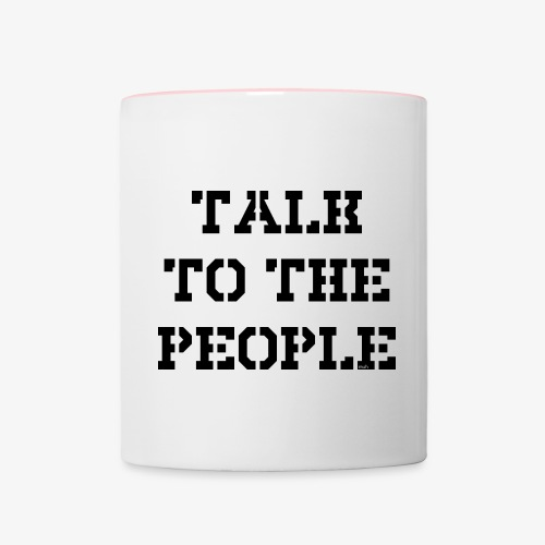 Talk to the people - schwarz - Tasse zweifarbig