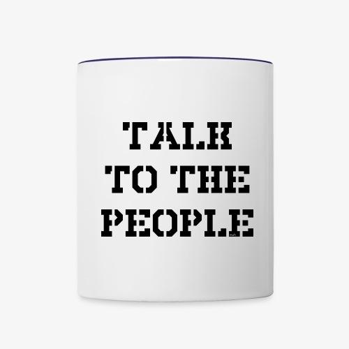 Talk to the people - schwarz - Tasse zweifarbig