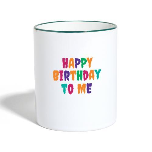 T-Shirt für Singles & Einsame Happy Birthday to me - Tasse zweifarbig