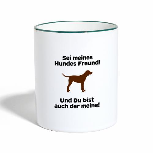 Hundesprüche - Sei meines Hundes Freund - Tasse zweifarbig