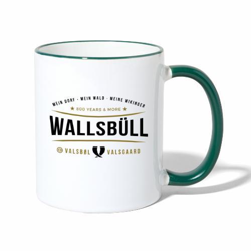 Wallsbüll - mein Dorf, mein Wald, meine Wikinger - Tasse zweifarbig