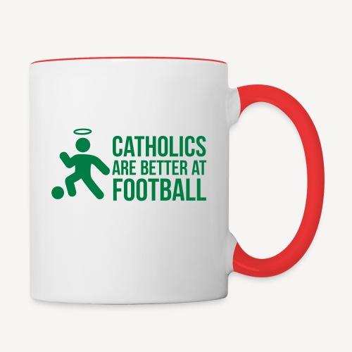 CATHOLICS ARE BETTER AT FOOTBALL - Contrasting Mug