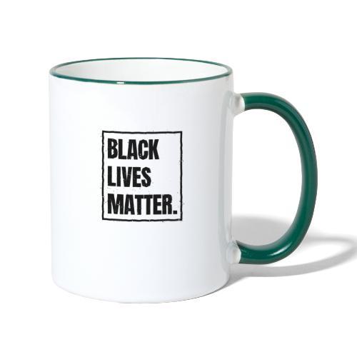 Black Lives Matter T-Shirt #blacklivesmatter blm - Tasse zweifarbig