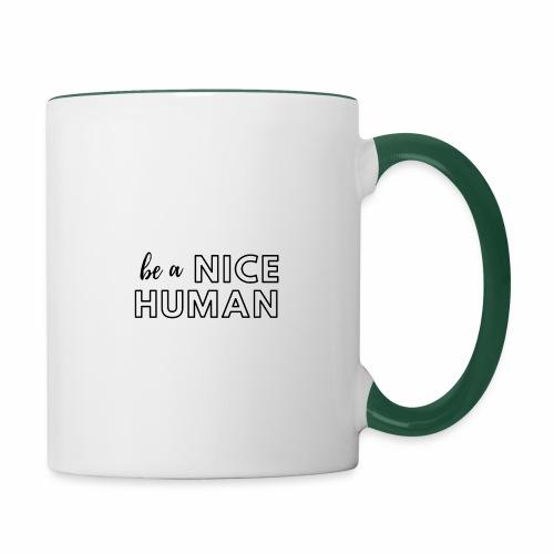Be a Nice Human   monochrome black - Tazze bicolor