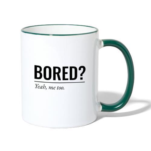 Bored - Tasse zweifarbig