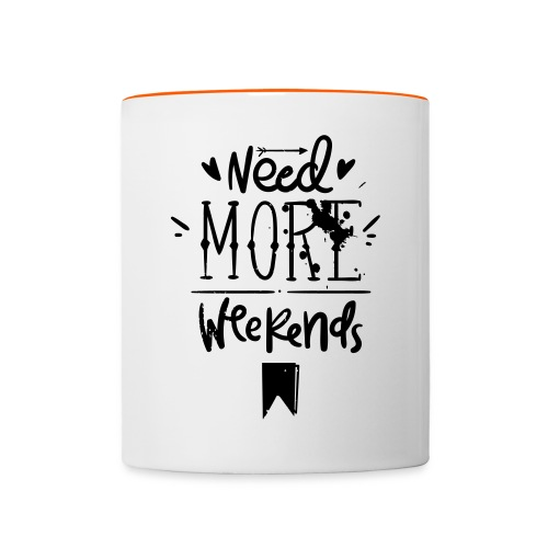 Need More Weekends - Contrasting Mug