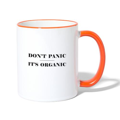 Don't Panic It's Organic - Tasse zweifarbig