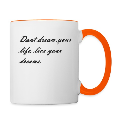 Don t dream your life live your dreams - Contrasting Mug
