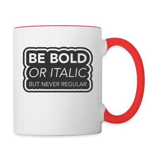 Be bold, or italic but never regular - Mok tweekleurig