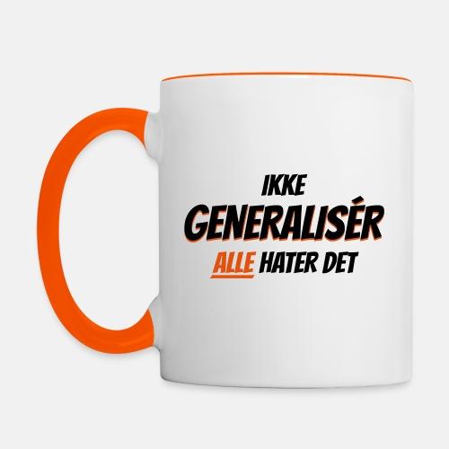 Ikke generalisér - Alle hater det