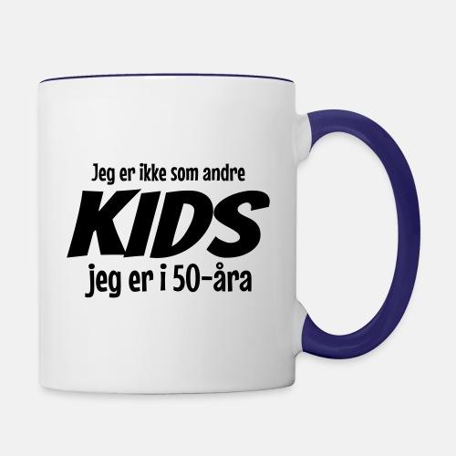 Jeg er ikke som andre kids - Jeg er i 50-åra