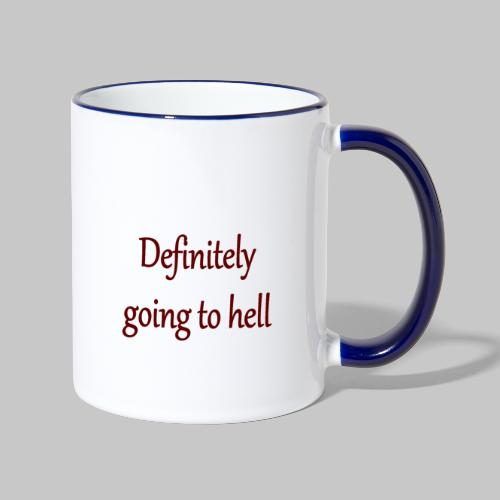 Definitely going to hell - Contrasting Mug