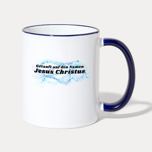 Getauft auf den Namen Jesus Christus - Tasse zweifarbig