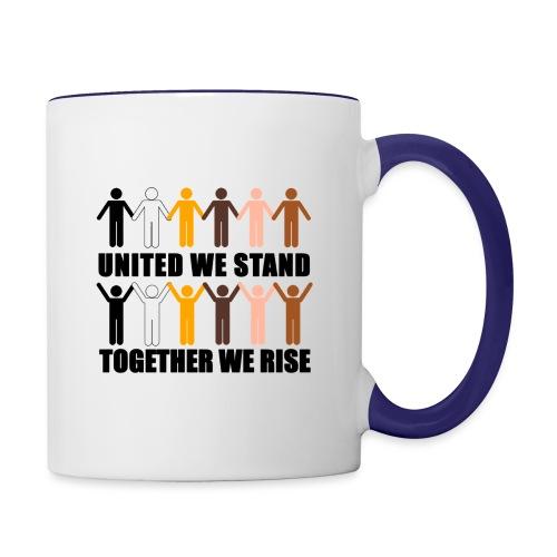 United We Stand. Together We Rise! - Contrasting Mug