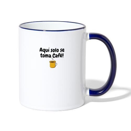 Aquí solo se toma Café - Taza en dos colores