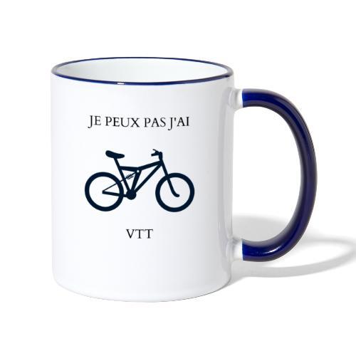 MUG:JE PEUX PAS J'AI VTT - Mug contrasté