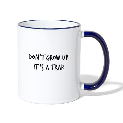 Don't grow up… Handschrift Stil - Farbe wählbar - Tasse zweifarbig