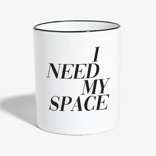 I need my space - Contrasting Mug