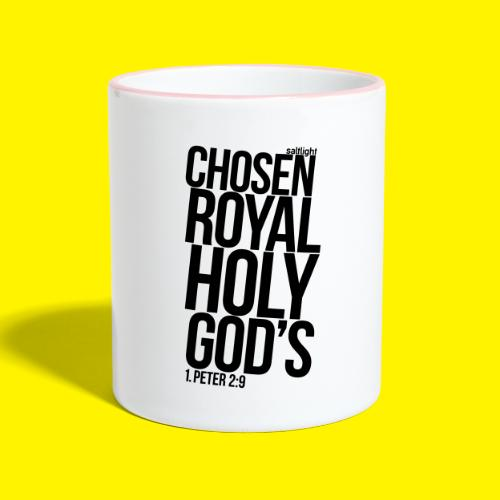 Chosen Royal Holy God's - 1st Peter 2: 9 - Contrasting Mug