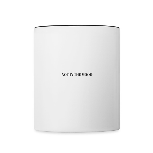 Not In the Mood - Contrasting Mug