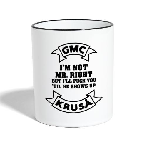 GMC MR RIGHT - Tofarvet krus