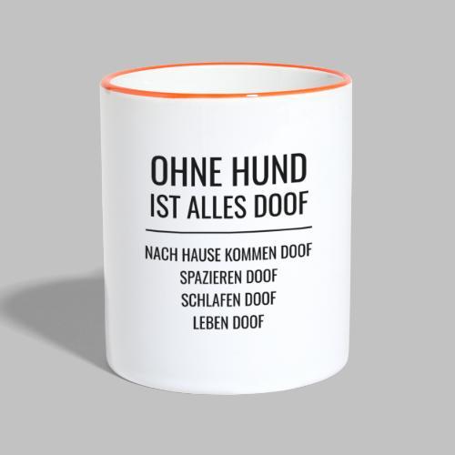 OHNE HUND IST ALLES DOOF - Black Edition - Tasse zweifarbig