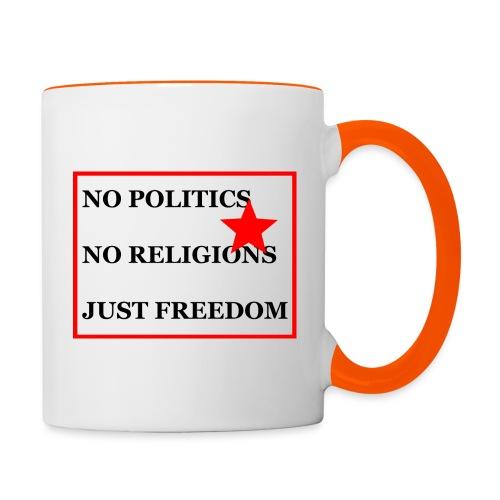 No Politics. No Religions. Just Freedom! - Tasse zweifarbig