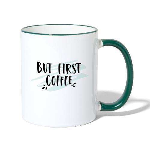 But First Coffee - Tasse zweifarbig