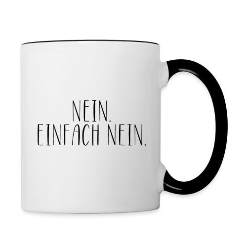 Nein. Einfach Nein. - witzige Tasse fürs Büro - Tasse zweifarbig