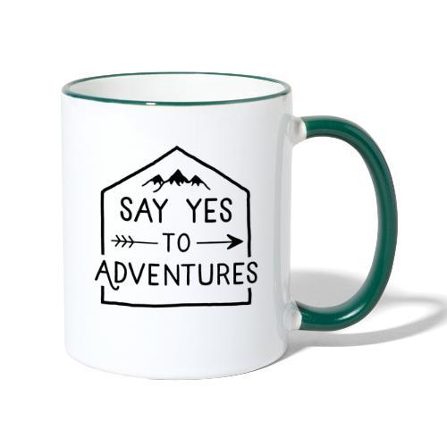 Say yes to Adventures - Tasse zweifarbig