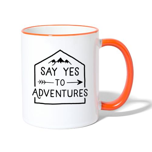 Say yes to Adventures - Tasse zweifarbig