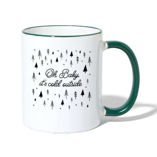 Oh, Baby it's cold outside - Tasse zweifarbig