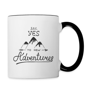 say_yes_to_new_adventures - Tasse zweifarbig