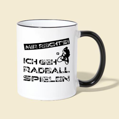 Radball | Mir reicht's! - Tasse zweifarbig