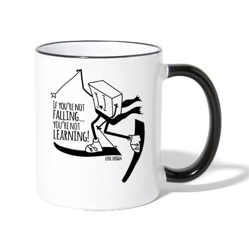 if you're not falling you're not learning - Contrasting Mug