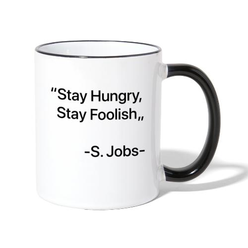 "Stay Hungry Stay Foolish"" - Tazze bicolor"