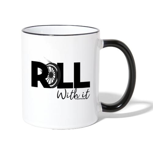 Amy's 'Roll with it' design (black text) - Contrasting Mug