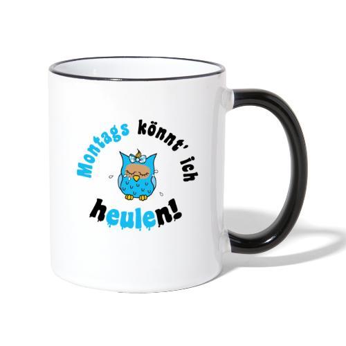 montags könnt ich heulen - eule blau - Tasse zweifarbig