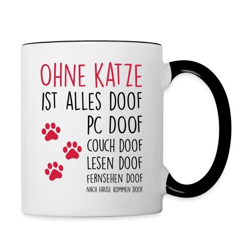 Vorschau: Ohne Katze ist alles doof - Tasse zweifarbig