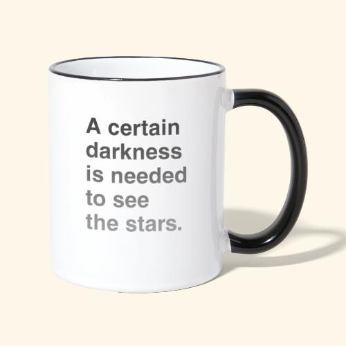 A certain darkness is needed to see the stars. - Mug contrasté