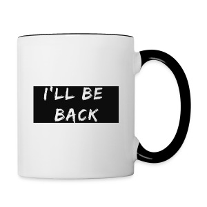 I'll be back quote - Contrasting Mug