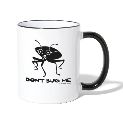 Don't bug me Insekt - Tasse zweifarbig