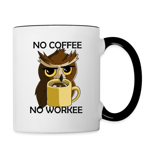 No Workee! - Tasse zweifarbig